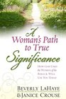 A Woman's Path to True Significance How God Used the Women of the Bible and Will Use You Today