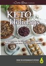 KETO for the Holidays 53 scrumptious fat-burning recipes so you can thrive on delicious KETO food through the Holidays