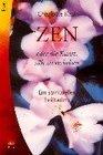 Zen oder die Kunst sich zu verlieben Ein spiritueller Leitfaden