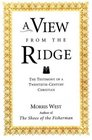 A View from the Ridge The Testimony of a TwentiethCentury Christian