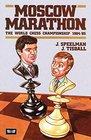 Moscow Marathon The World Chess Championship 1984-85