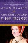 The Thistle and the Rose (Tudor Saga, Bk 8)