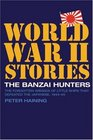 The Banzai Hunters The Forgotten Armada of Little Ships That Defeated the Japanese 194445
