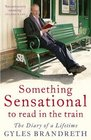 Something Sensational to Read in the Train The Diary of a Lifetime
