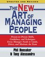 The New Art of Managing People Updated and Revised Person-to-Person Skills Guidelines and Techniques Every Manager Needs to Guide Direct and Motivate the Team
