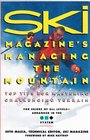Ski Magazine's Managing the Mountain Top Tips for Mastering Challenging Terrain