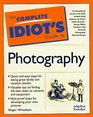 Complete Idiot's Guide to Photography