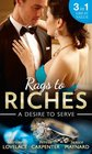 Rags To Riches A Desire To Serve The Paternity Promise / Stolen Kiss from a Prince / the Maid's Daughter