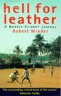 Hell for Leather A Modern Cricket Journey