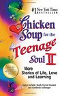 Chicken Soup for the Teenage Soul II More Stories of Life Love and Learning