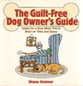 The Guilt-Free Dog Owners Guide