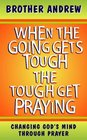 When the Going Gets Tough the Tough Get Praying