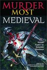 Murder Most Medieval : Noble Tales of Ignoble Demises (Murder Most, No 6)