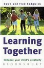 Learning Together A Practical Guide for Parents