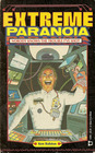 Extreme Paranoia: Nobody Knows the Trouble I'Ve Shot!