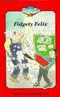 Fidgety Felix
