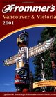 Frommer's Vancouver  Victoria 2001