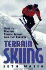 Terrain Skiing How to Master Tough Skiing Like the Experts