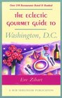 The Eclectic Gourmet Guide to Washington DC