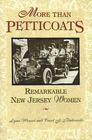 More than Petticoats: Remarkable New Jersey Women (More than Petticoats Series)