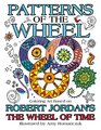 Patterns of the Wheel: Coloring Art Based on Robert Jordan's The Wheel of Time (Wheel of Time Other)