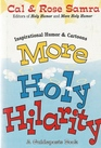 More Holy Hilarity (The Holy Humor Series)