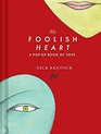 My Foolish Heart A Pop-Up Book of Love