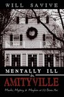 Mentally Ill In Amityville: Murder, Mystery, & Mayhem At 112 Ocean Ave.