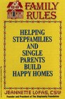 Family Rules: Helping Stepfamilies and Single Parents Build Happy Homes