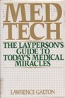 Med Tech The Layperson's Guide to Today's Medical Miracles