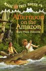 Afternoon on the Amazon (Magic Tree House, No 6)