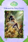Vidia and the Fairy Crown (Tales of Pixie Hollow, Bk 2)