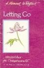 Letting Go: Meditations for Codependents (Moment to Reflect)