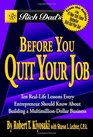 Rich Dad's Before You Quit Your Job 10 Real-Life Lessons Every Entrepreneur Should Know About Building a Multimillion-Dollar Business