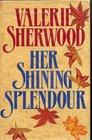 Her Shining Splendor