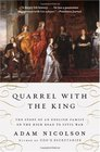 Quarrel with the King The Story of an English Family on the High Road to Civil War