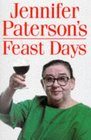 Jennifer Paterson's Feast Days Over 150 Recipes from TV's Cookery Star