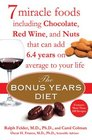 The Bonus Years Diet 7 Miracle Foods Including Chocolate Red Wine and Nuts That Can Add 64 Yearson Average to Your Life