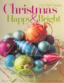 Christmas Happy  Bright Trees Wreaths Trims Stockings Gifts Cookies Memories