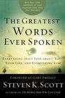 The Greatest Words Ever Spoken Everything Jesus Said about You Your Life and Everything Else