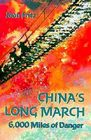 China's Long March: 6000 Miles of Danger