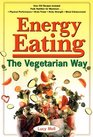 Energy Eating: The Vegetarian Way
