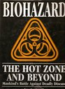 Biohazard: The Hot Zone and Beyond: Mankind's Battle Against Deadly Disease