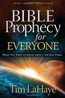 Bible Prophecy for Everyone What You Need to Know About the End Times