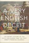 A Very English Deceit  The Secret History of the South Sea Bubble and the First Great Financial Scandal