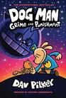 Dog Man: Grime and Punishment (Dog Man, Bk 9)