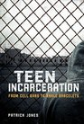 Teen Incarceration From Cell Bars to Ankle Bracelets