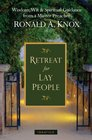 A Retreat for Lay People Spiritual Guidance for Christian Living