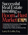 Successful Real Estate Investing in a Boom or Bust Market Understand the Economics of Real Estate Identify Which Market You're In Foolproof Your Profits and Minimize Risk