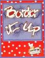 Border-It-Up